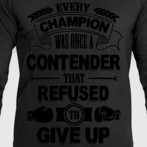 Every champion refused to give up T-Shirts - Men's Sweatshirt by Stanley & Stella