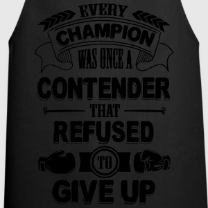 Every champion refused to give up Tee shirts - Tablier de cuisine