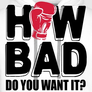 How bad do you want it T-Shirts - Men's Premium Hoodie