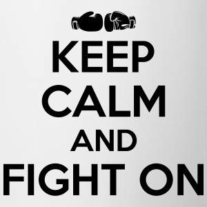 keep calm and fight on Magliette - Tazza