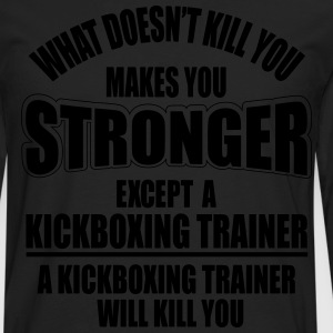 a kickboxing trainer will kill you T-shirts - Mannen Premium shirt met lange mouwen