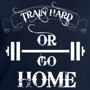 Train hard or go home - Men's Sweatshirt by Stanley & Stella