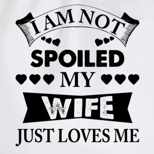 I Am Not Spoiled My Wife Just Loves Me T-Shirts - Drawstring Bag