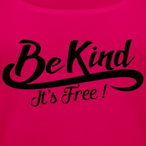 be kind it's free T-skjorter - Premium singlet for kvinner