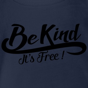 be kind it's free Shirts - Baby bio-rompertje met korte mouwen