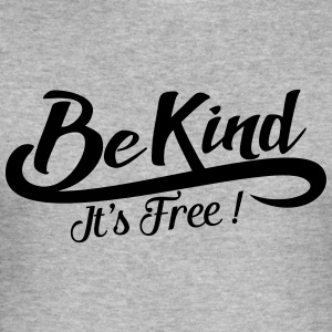 be kind it's free Sweaters - slim fit T-shirt