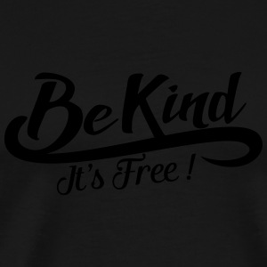 be kind it's free Tasker & rygsække - Herre premium T-shirt