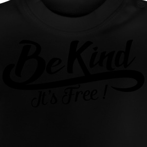 be kind it's free Shirts - Baby T-shirt