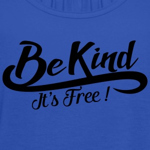 be kind it's free Tee shirts - Débardeur Femme marque Bella