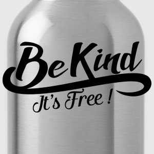be kind it's free Sweat-shirts - Gourde