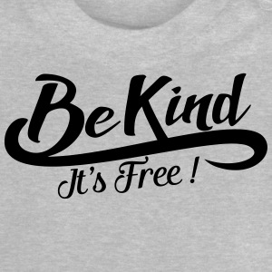 be kind it's free T-Shirts - Baby T-Shirt