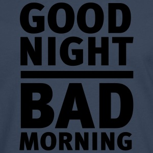 Long Story Short: Good Night - Bad Morning T-Shirts - Männer Premium Langarmshirt
