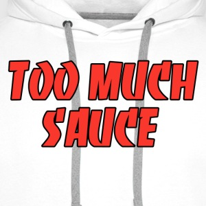 Too much sauce T-Shirts - Männer Premium Hoodie