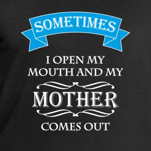 Sometimes I open my mouth and my mother comes out Tee shirts - Sweat-shirt Homme Stanley & Stella