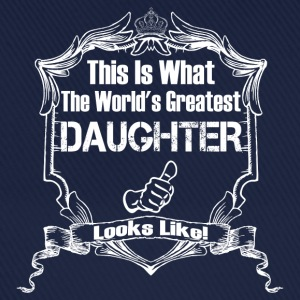 This Is What The World's Greatest Daughter  T-Shirts - Baseball Cap