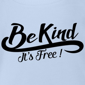 be kind it's free Shirts - Organic Short-sleeved Baby Bodysuit