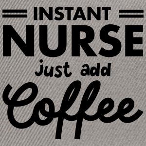 Instant Nurse - Just Add Coffee Koszulki - Czapka typu snapback
