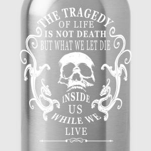 Skull death Quote T-Shirts - Trinkflasche