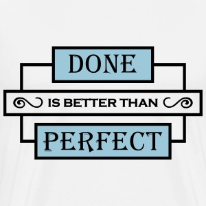 Done is better than perfect Manches longues - T-shirt Premium Homme