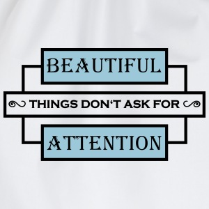 Beautiful things don't ask for attention Sportsklær - Gymbag