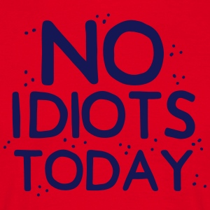 no idiots today  Aprons - Men's T-Shirt