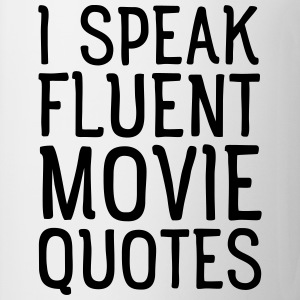 I Speak Fluent Movie Quotes T-Shirts - Tasse