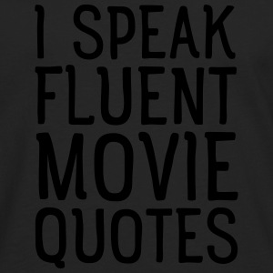 I Speak Fluent Movie Quotes T-shirts - Mannen Premium shirt met lange mouwen