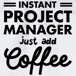 Instant Project Manager- Just Add Coffee T-shirts - Gymtas