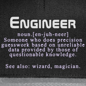 Meaning of an engineer T-Shirts - Snapback Cap
