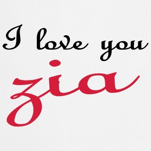 I love you zia Camisetas - Delantal de cocina