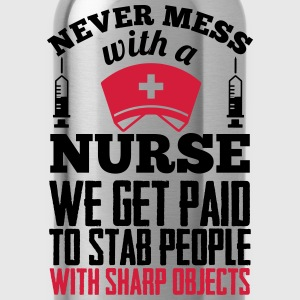 Never mess with a nurse, we get paid to stab you T-shirts - Drikkeflaske