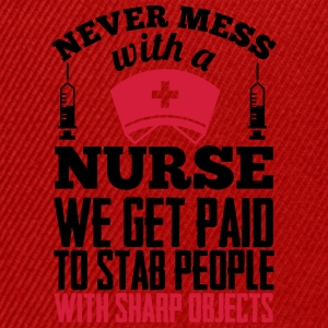 Never mess with a nurse, we get paid to stab you T-shirts - Snapback Cap