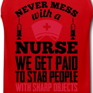Never mess with a nurse, we get paid to stab you T-shirts - Herre Premium tanktop