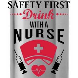 Safety first. Drink with a nurse Magliette - Borraccia