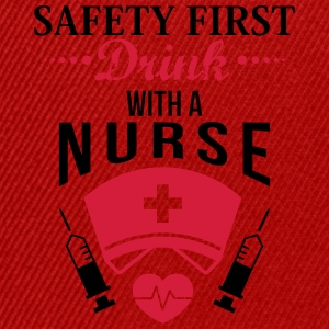 Safety first. Drink with a nurse T-shirts - Snapback Cap