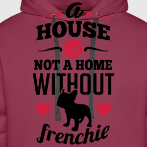 A house is not a home without a frenchie T-shirts - Mannen Premium hoodie