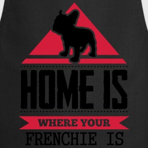 home is where your frenchi is Camisetas - Delantal de cocina
