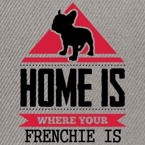 home is where your frenchi is Magliette - Snapback Cap