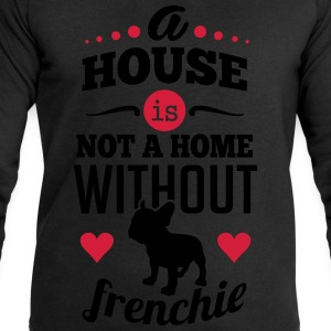 A house is not a home without a frenchie Magliette - Felpa da uomo di Stanley & Stella