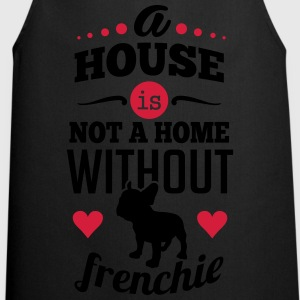 A house is not a home without a frenchie T-shirts - Forklæde
