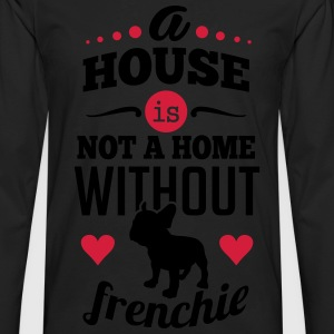 A house is not a home without a frenchie T-shirts - Långärmad premium-T-shirt herr