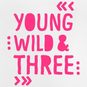 young wild and three T-Shirts - Baby T-Shirt