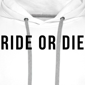 Ride or die Tee shirts - Sweat-shirt à capuche Premium pour hommes