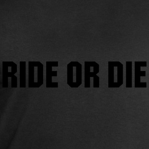 Ride or die Tee shirts - Sweat-shirt Homme Stanley & Stella