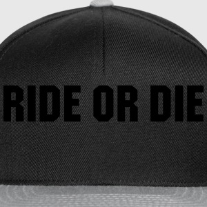 Ride or die Tee shirts - Casquette snapback