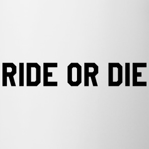 Ride or die T-Shirts - Mug