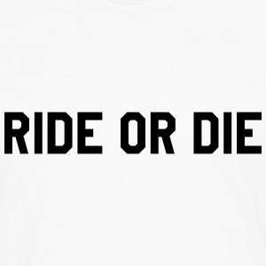 Ride or die Tee shirts - T-shirt manches longues Premium Homme