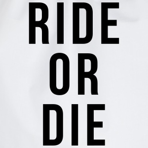 Ride or die T-Shirts - Drawstring Bag
