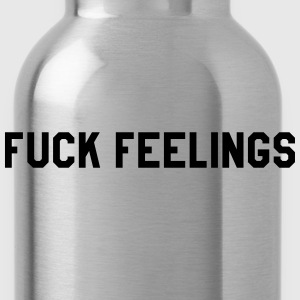 Fuck feelings T-Shirts - Water Bottle