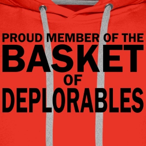 PROUD MEMBER OF THE BASKET OF DEPLORABLES T-Shirts - Men's Premium Hoodie